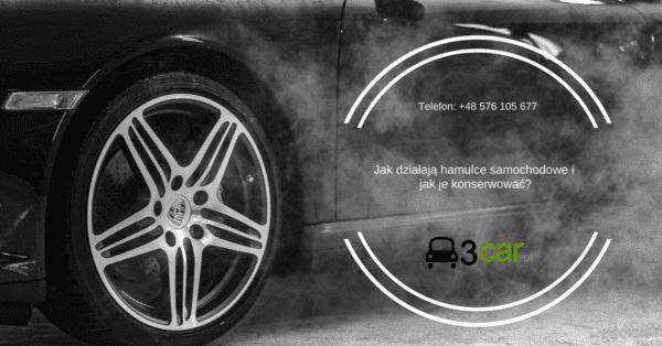 Jak działają hamulce samochodowe i jak je konserwować - 3car.pl
