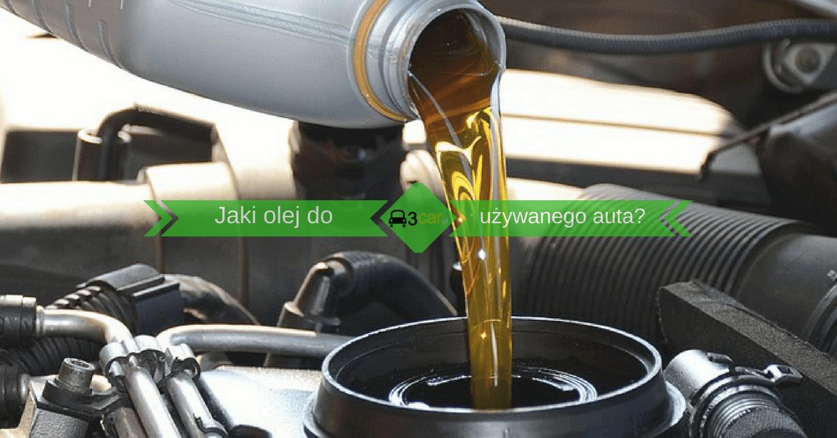 jaki olej silnikowy do używanego samochodu